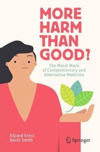 Picture of More Harm than Good?: The Moral Maze of Complementary and Alternative Medicine