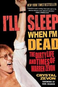 Picture of I'll Sleep When I'm Dead: The Dirty Life and Times of Warren Zevon