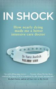 Picture of In Shock: How Nearly Dying Made Me a Better Intensive Care Doctor