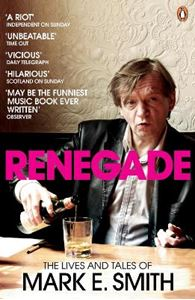 Picture of Renegade: The Lives and Tales of Mark E. Smith