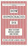 Picture of How Democracies Die: What History Tells Us About Our Future
