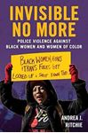 Picture of Invisible No More: Police Violence Against Black Women and Women of Color