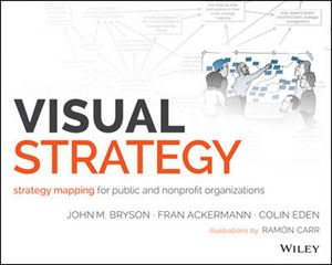 Picture of Visual Strategy: Strategy Mapping for Public and Nonprofit Organizations