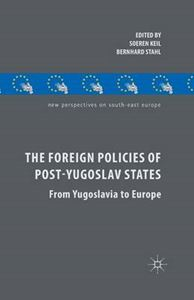 Picture of Foreign Policies of Post-Yugoslav States: From Yugoslavia to Europe