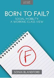 Picture of Born to Fail?: Social Mobility: A Working Class View