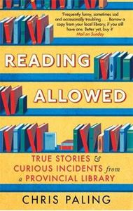 Picture of Reading Allowed: True Stories and Curious Incidents from a Provincial Library
