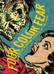 Picture of Four Color Fear: Forgotten Horror Comics of the 1950s