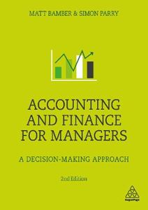 Picture of Accounting and Finance for Managers: A Decision-Making Approach 3ed