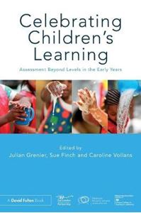 Picture of Celebrating Children's Learning: Assessment Beyond Levels in the Early Years