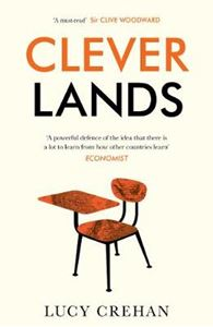 Picture of Cleverlands: The Secrets Behind the Success of the World's Education Superpowers