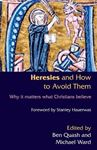 Picture of Heresies and How to Avoid them