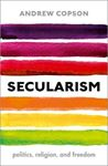 Picture of Secularism: Politics, Religion, and Freedom