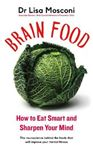 Picture of Brain Food: How to Eat Smart and Sharpen Your Mind
