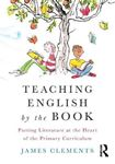 Picture of Teaching English by the Book: Putting Literature at the Heart of the Primary Curriculum