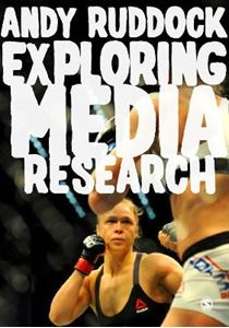 Picture of Exploring Media Research: Theories, Practice, and Purpose