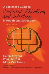 Picture of Beginner's Guide to Critical Thinking and Writing in Health and Social Care 2ed
