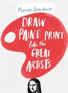 Picture of Draw, Paint, Print Like the Great Artists