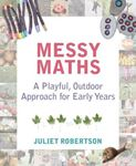 Picture of Messy Maths: A playful, outdoor approach for early years