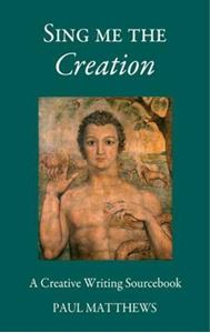 Picture of Sing me the Creation: Creative Writing Sourcebook