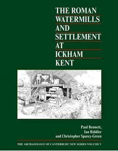 Picture of Roman Watermills and Settlement at Ickham, Kent