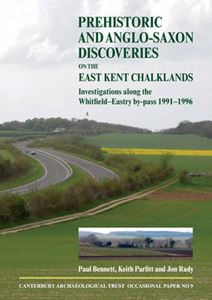 Picture of Prehistoric and Anglo-Saxon Discoveries on the East Kent Chalklands