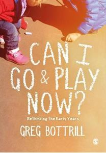 Picture of Can I Go and Play Now?: Rethinking the Early Years