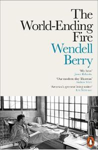 Picture of World-Ending Fire: The Essential Wendell Berry
