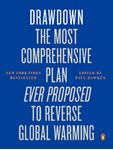 Picture of Drawdown: The Most Comprehensive Plan Ever Proposed to Reverse Global Warming
