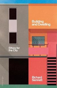 Picture of Building and Dwelling: Ethics for the City
