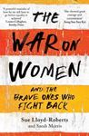 Picture of War on Women: And the Brave Ones Who Fight Back