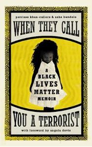 Picture of When They Call You a Terrorist: A Black Lives Matter Memoir