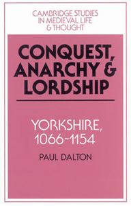 Picture of Conquest, Anarchy and Lordship: Yorkshire, 1066-1154