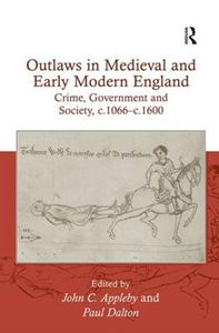 Picture of Outlaws in Medieval and Early Modern England: Crime, Government and Society c. 1066 - c. 1600