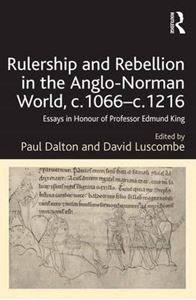 Picture of Rulership and Rebellion in the Anglo-Norman World, c.1066-c.1216: Essays in Honour of Professor Edmund King