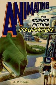 Picture of Animating the Science Fiction Imagination