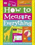 Picture of How to Measure Everything: A Fun First Guide to the Maths of Measuring