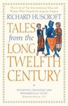 Picture of Tales from the Long Twelfth Century: The Rise and Fall of the Angevin Empire