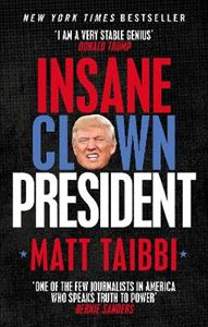 Picture of Insane Clown President: Dispatches from the American Circus