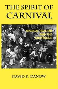 Picture of Spirit of Carnival: Magical Realism and the Grotesque