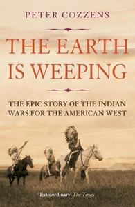 Picture of Earth is Weeping: The Epic Story of the Indian Wars for the American West