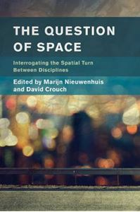 Picture of Question of Space: Interrogating the Spatial Turn between Disciplines