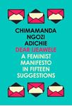 Picture of Dear Ijeawele, or a Feminist Manifesto in Fifteen Suggestions
