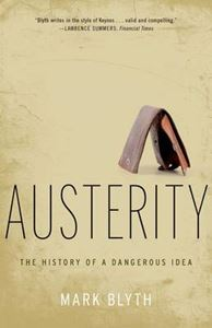 Picture of Austerity: The History of a Dangerous Idea
