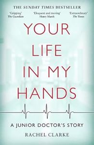 Picture of Your Life In My Hands: A Junior Doctor's Story
