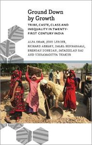 Picture of Ground Down by Growth: Tribe, Caste, Class and Inequality in 21st Century India
