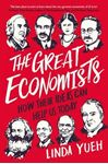 Picture of Great Economists: How Their Ideas Can Help Us Today