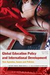 Picture of Global Education Policy and International Development: New Agendas, Issues and Policies