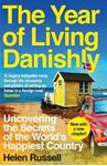 Picture of Year of Living Danishly: Uncovering the Secrets of the World's Happiest Country