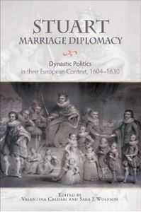 Picture of Stuart Marriage Diplomacy: Dynastic Politics in their European Context, 1604-1630