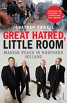 Picture of Great Hatred, Little Room: Making Peace in Northern Ireland